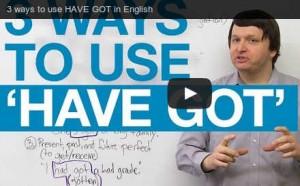 Les 3 manières d'utiliser «HAVE GOT» en anglais – Appendre l'anglais en vidéo