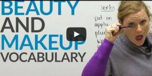 Maquillage et beauté en anglais – Vocabulaire en vidéo