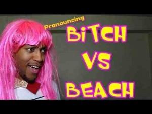 Comment prononcer BITCH et BEACH en anglais – Prononciation anglaise