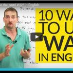 """10 manières d'utiliser le mot """"WAY"""" en anglais"""