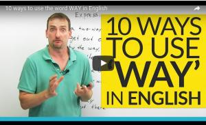 10 manières d'utiliser le mot «WAY» en anglais